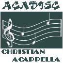 Acadisc.com - Your home for Christian Acappella Lyrics and info!